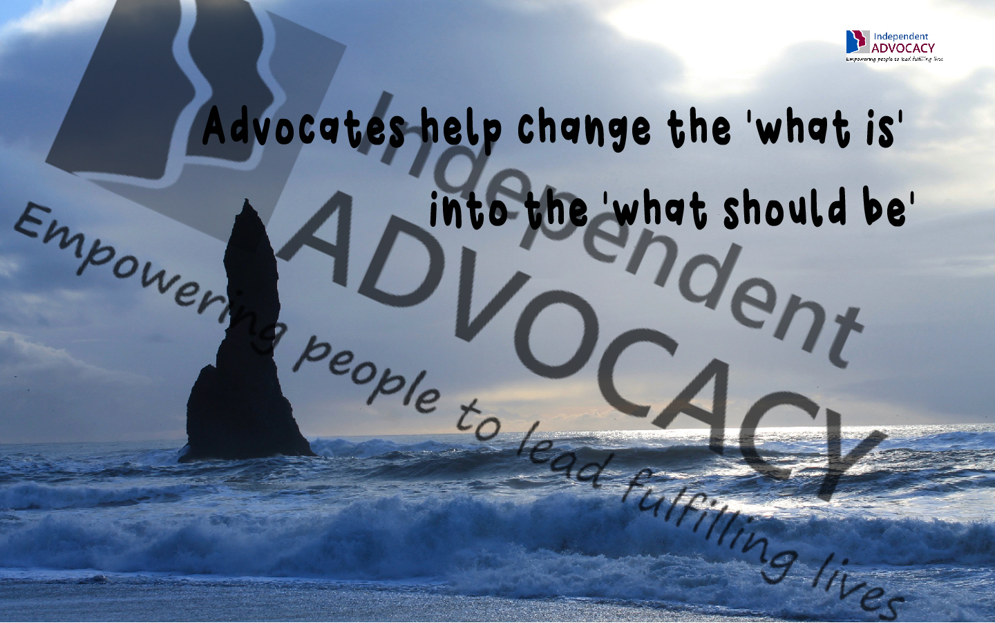 Advocacy wallpaper - Advocates you turn what is into what should be